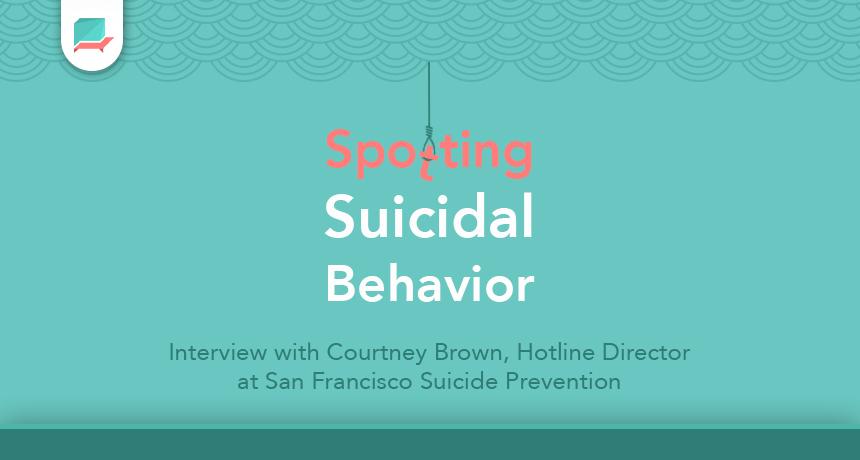 Spotting Suicidal Behavior