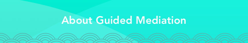 About Guided Meditation
