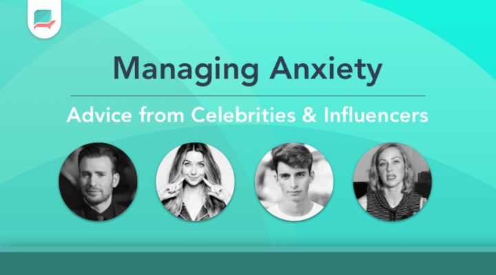 Managing Anxiety – Advice from Influencers with Anxiety