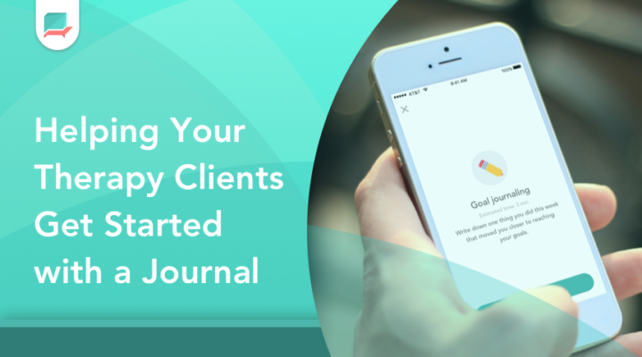 How to Use Journaling in Therapy | Helping Your Clients Get Started with a Journal